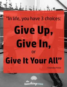 Choose To Give It Your All