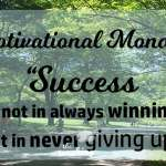 Motivational Monday: Success Is Not About Always Winning. It's About Never Giving Up