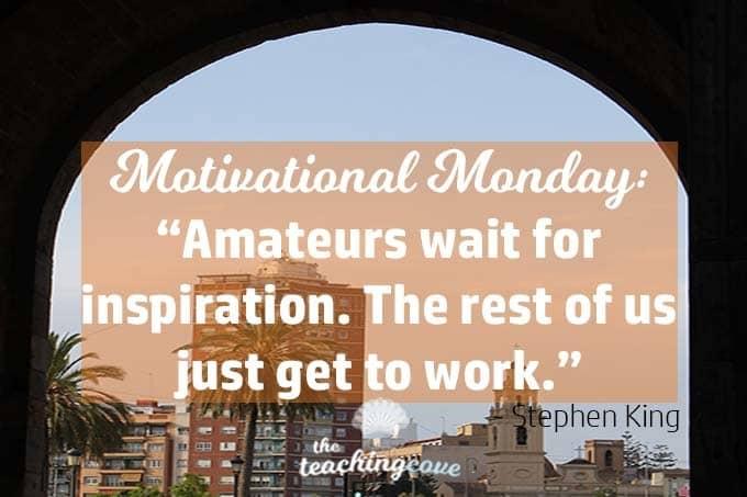 Motivational Monday: Don't Wait For Inspiration