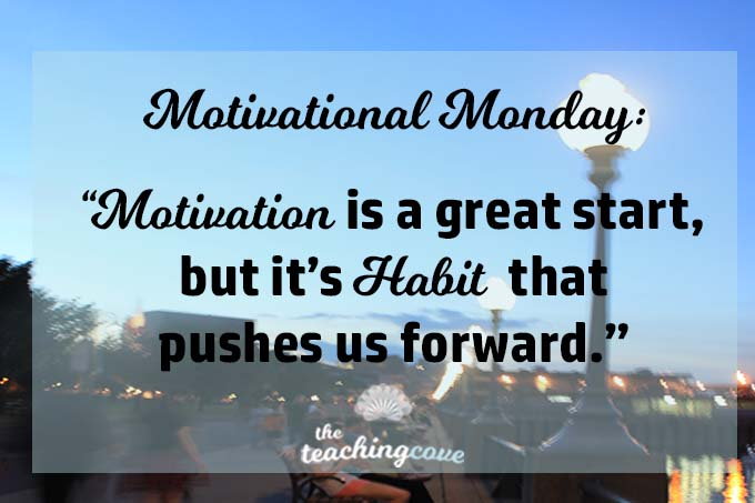 Motivational Monday: It's The Habit That Pushes You Forward