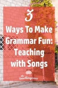 3 Ways To Make Grammar Fun + Songs