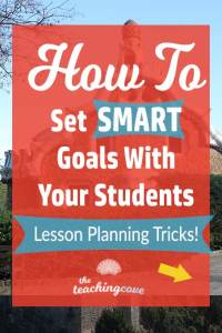 How To Set SMART Goals With Your Students