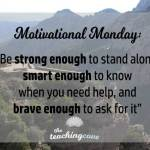 Motivational Monday – How To Be Brave Enough To Ask For Help