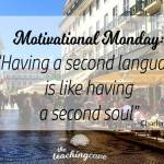 Motivational Monday – A Second Language Is A Second Soul