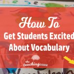How To Get Students Excited About Vocabulary Learning: 5 Creative Ideas