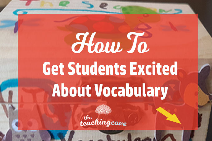 How To Get Students Excited About Vocabulary Learning featured