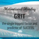Motivational Monday: Grit is the Predictor of Success