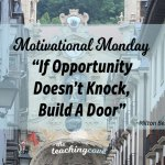 Motivational Monday: If Opportunity Doesn't Knock, Build A Door – On Connections