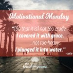 Motivational Monday: On Working With Grace