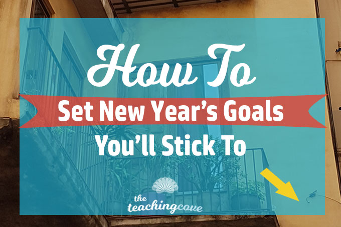 How To Set New Year's Goals You Actually Stick To: 5 Key Steps