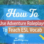 How To Use Roleplay Adventures To Teach Vocabulary Words (For Kids & Adults!)