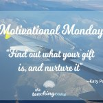 Motivational Monday: On Talent – Find Your Gift & Nurture It