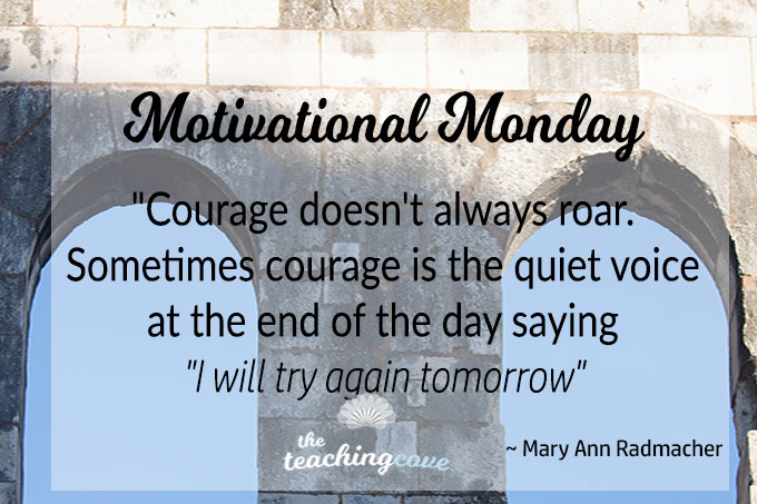 Motivational Monday: Defeated? – Sometimes Courage Is In Trying Again