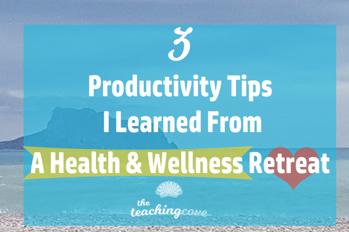 What A Wellness Retreat Taught Me About Productivity (3 Low-Stress Tips)