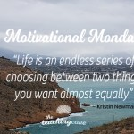 Motivational Monday:  Deciding Between Two Equally Awesome Choices