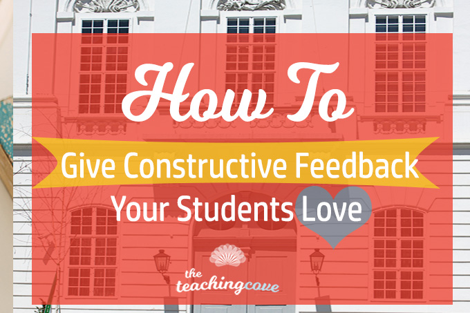 How To Give Constructive Feedback - The Teaching Cove