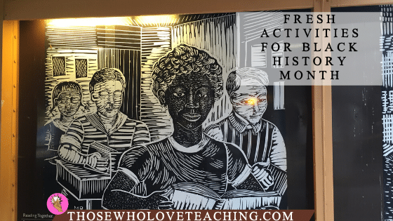 Fresh Activities For Black History Month
