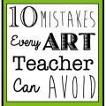10 Mistakes every Art Teacher Can Avoid