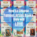 How to Choose Famous Artist Books Kids will LOVE