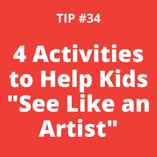 "4 Activities to Help Kids ""See Like an Artist"""