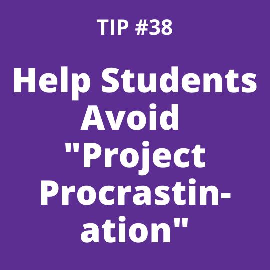 Help Students Avoid Project Procrastination