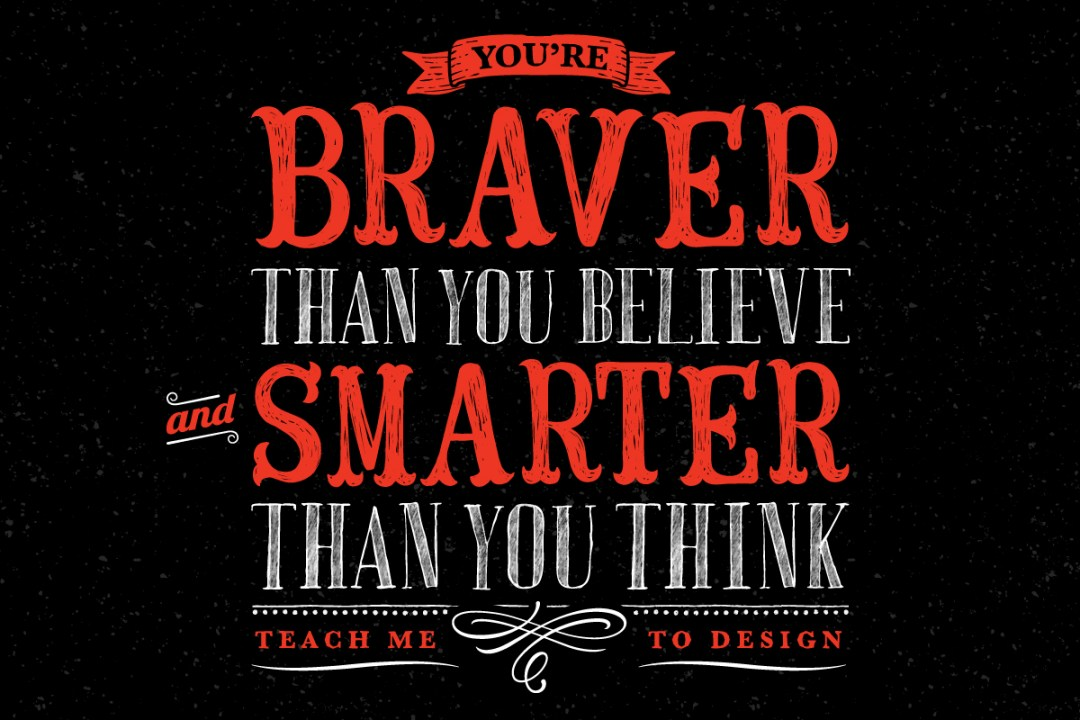 Youre Braver Than You Believe And Smarter Than You Think