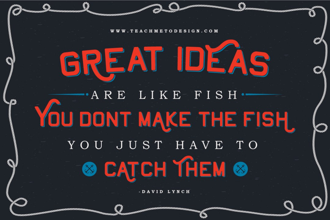 Great Ideas Are Like Fish