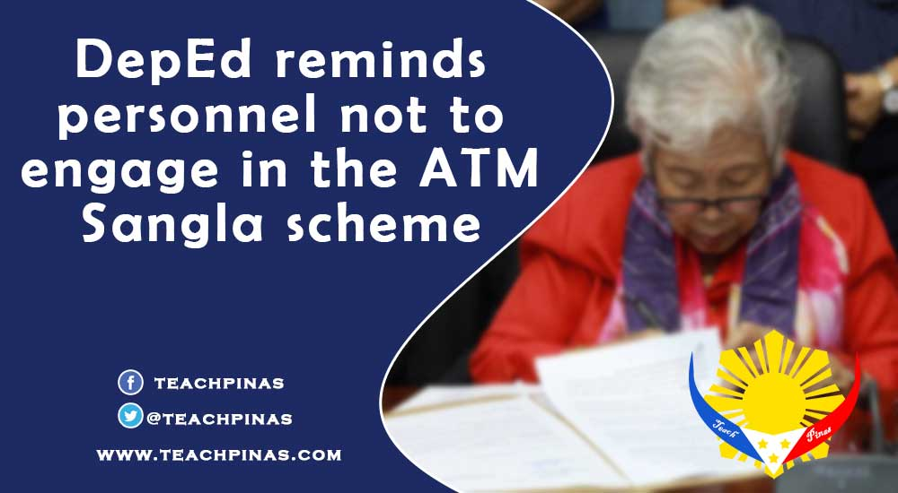 DepEd reminds personnel not to engage in the ATM Sangla scheme