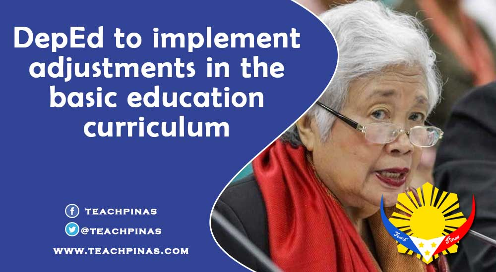 DepEd to implement adjustments in the basic education curriculum