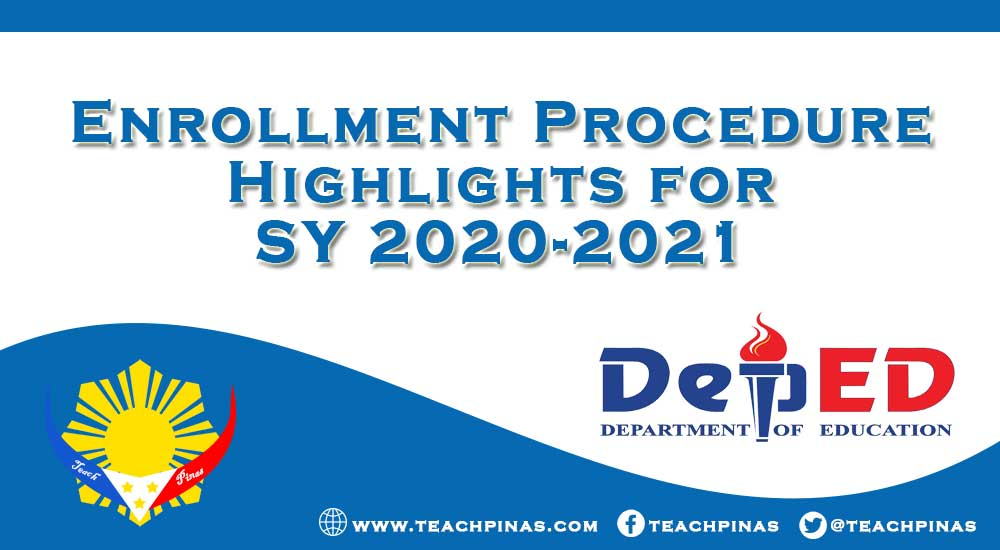 Enrollment Procedure Highlights for  SY 2020-2021