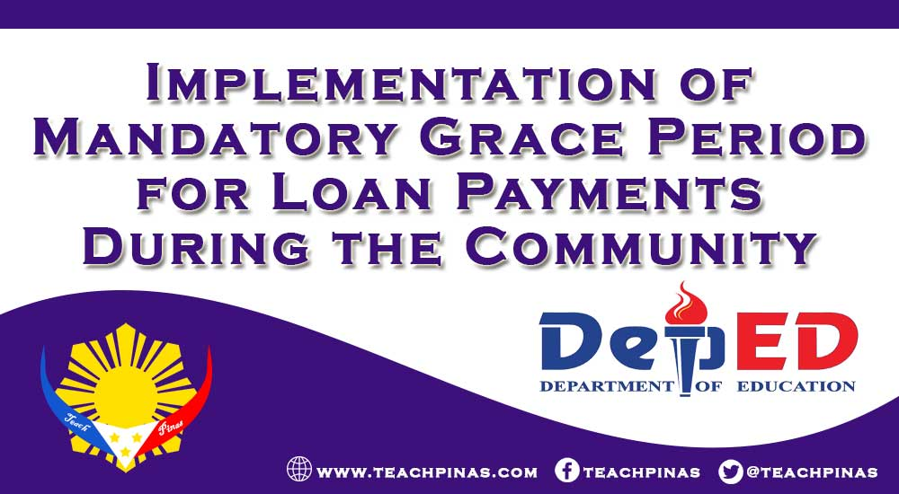 Implementation of Mandatory Grace Period for Loan Payments During the Community Quarantine Period