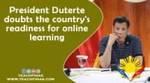 President Duterte doubts the country's readiness for online learning