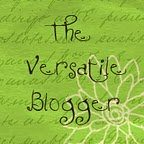I am giving away the versatile blogger award to…