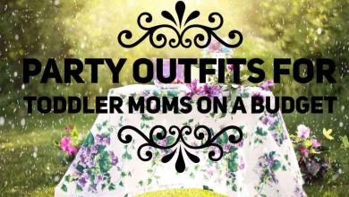 Photo of Party Outfits for Toddler Moms on a Budget