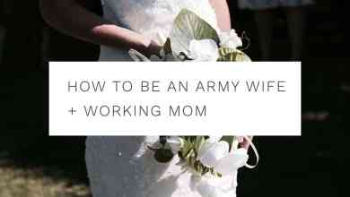 Photo of How To Be An Army Wife + Working Mom