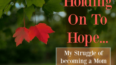 Photo of Holding onto Hope: My Struggle of Becoming a Mom