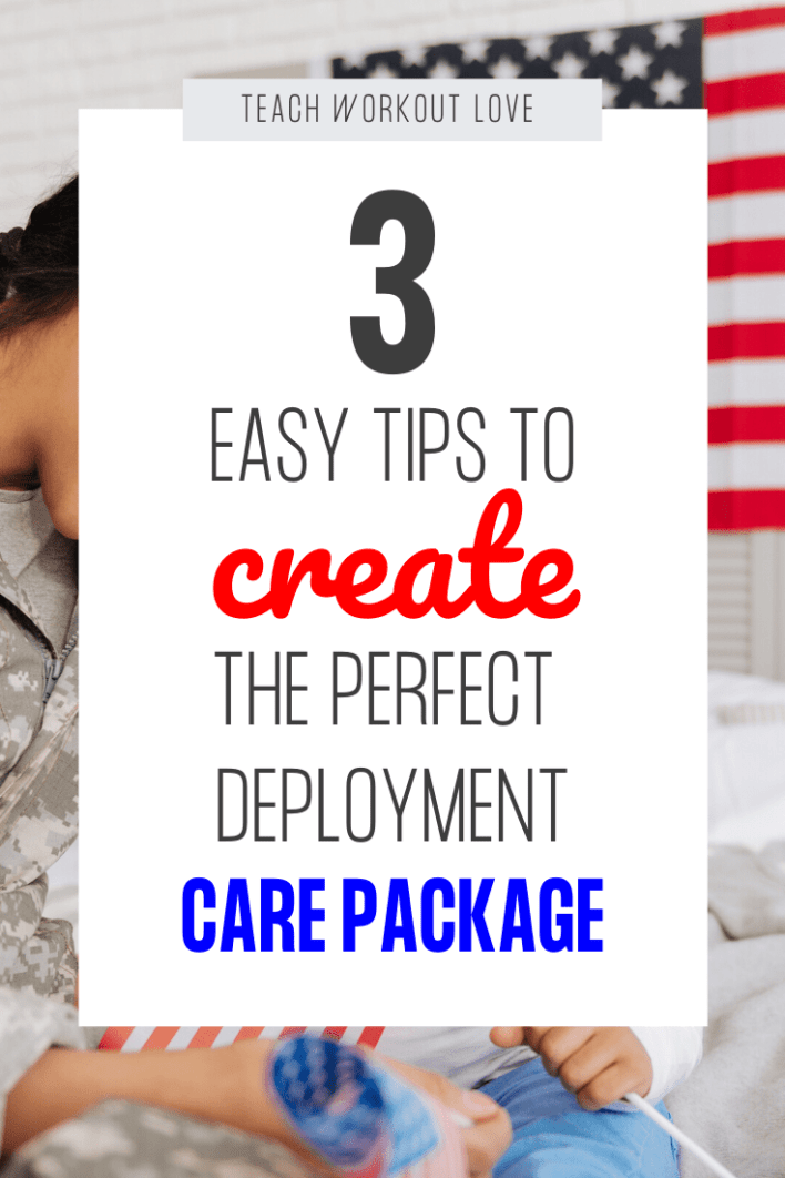 3-Easy-tips-to-create-the-perfect-deployment-care-package-teachworkoutlove.com-TWL-Working-Moms