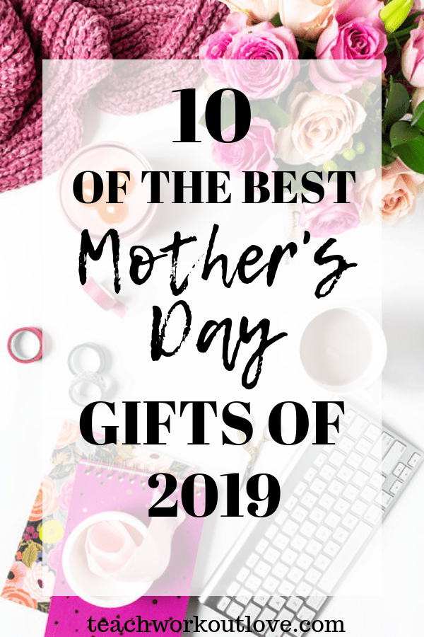 best-mother's-day-gifts-teachworkoutlove.com-TWL-Working-Mom