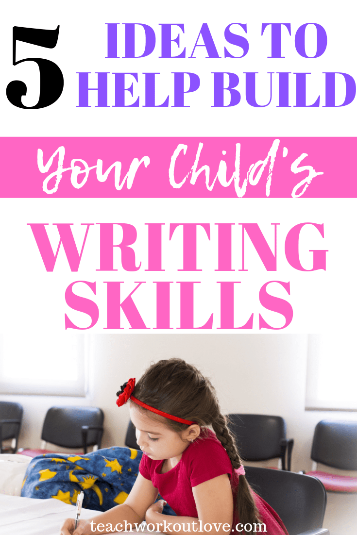 help-build-your-childs-writing-skills-teachworkoutlove.com-TWL-Working-Mom