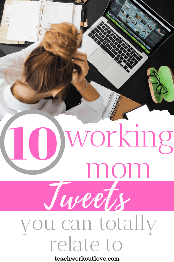 working-mom-tweets-you-can-totally-relate-to-teachworkoutlove.com-TWL-Working-Moms