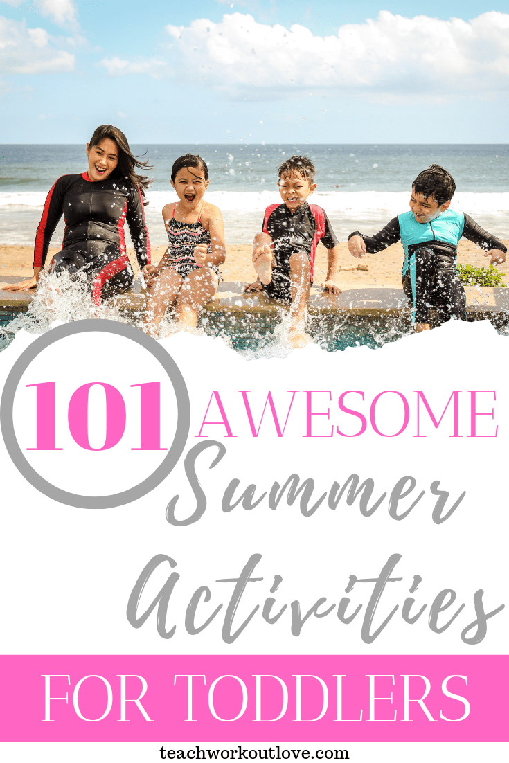 awesome-summer-activities-for-toddlers-teachworkoutlove.com-TWL-Working-Moms