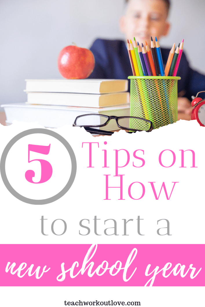 5-Tips-on-How-to-Start-a-new-School-Year-teachworkoutlove.com-TWL-Working-Moms