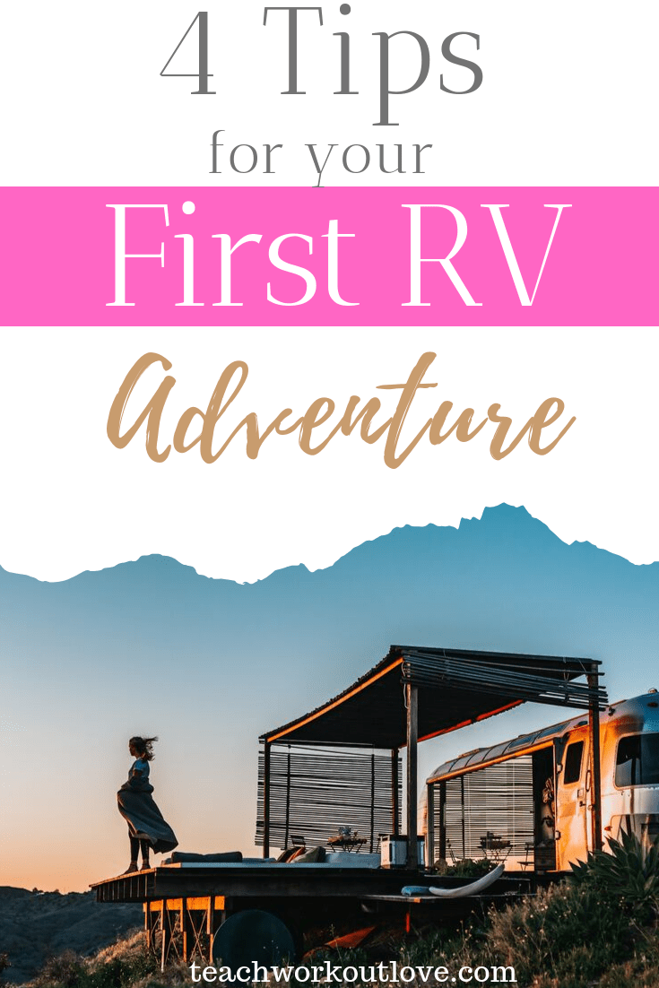 4-tips-for-your-first-rv-adventure-teachworkoutlove.com-TWL-Working-Moms