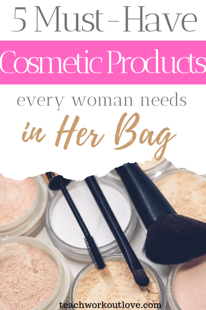 5-must-have-cosmetic-products-every-woman-needs-in-her-bag-teachworkoutlove.com-TWL-Working-Moms