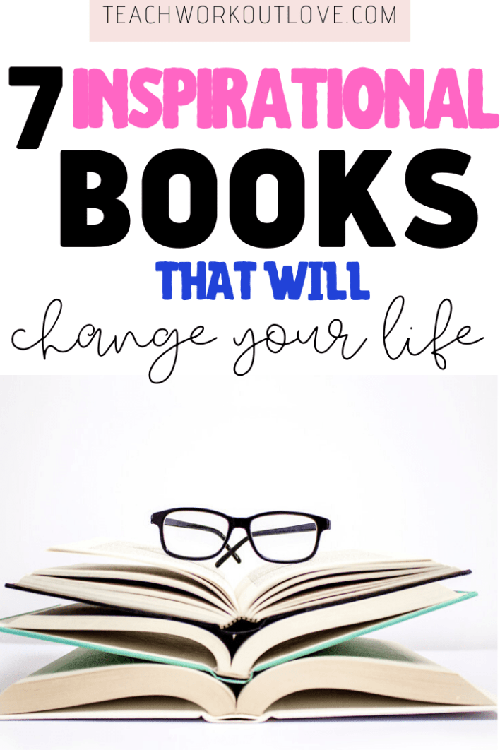 If you really want to change your life, you have to adopt some changes in your personality. We recommend you these 7 inspirational books that you must read. - TWL Working Moms