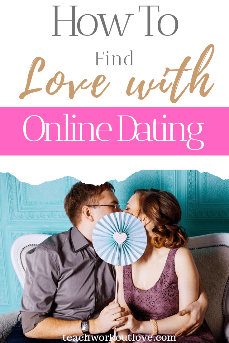 How-to-Find-Love-With-Online-Dating-teachworkoutlove.com-TWL-Working-Moms