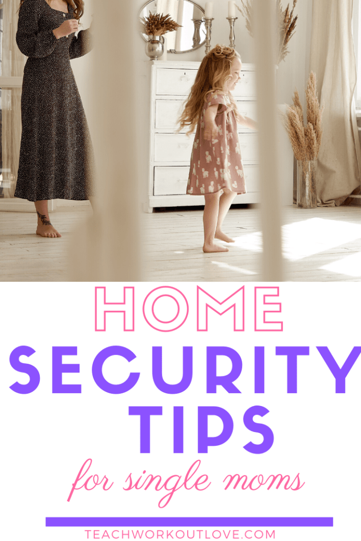 Home-Security-Tips-for-Single-Moms-teachworkoutlove.com-TWL-Working-Moms