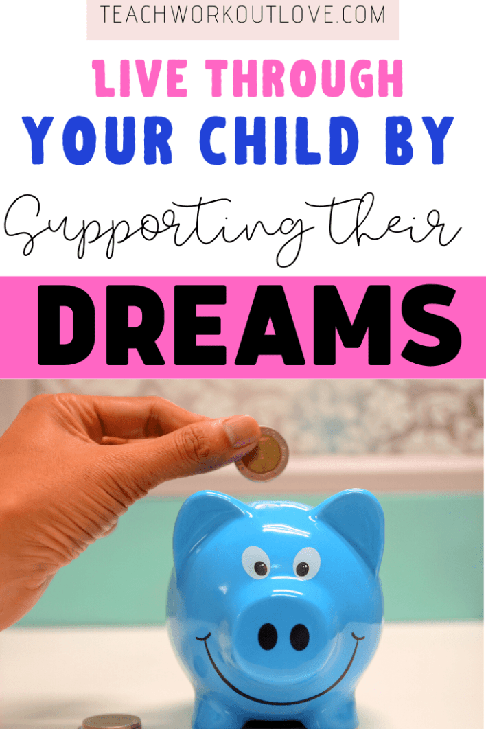 Do you live vicariously through your child? Here's how to do so by supporting their passions and dreams instead of your own.