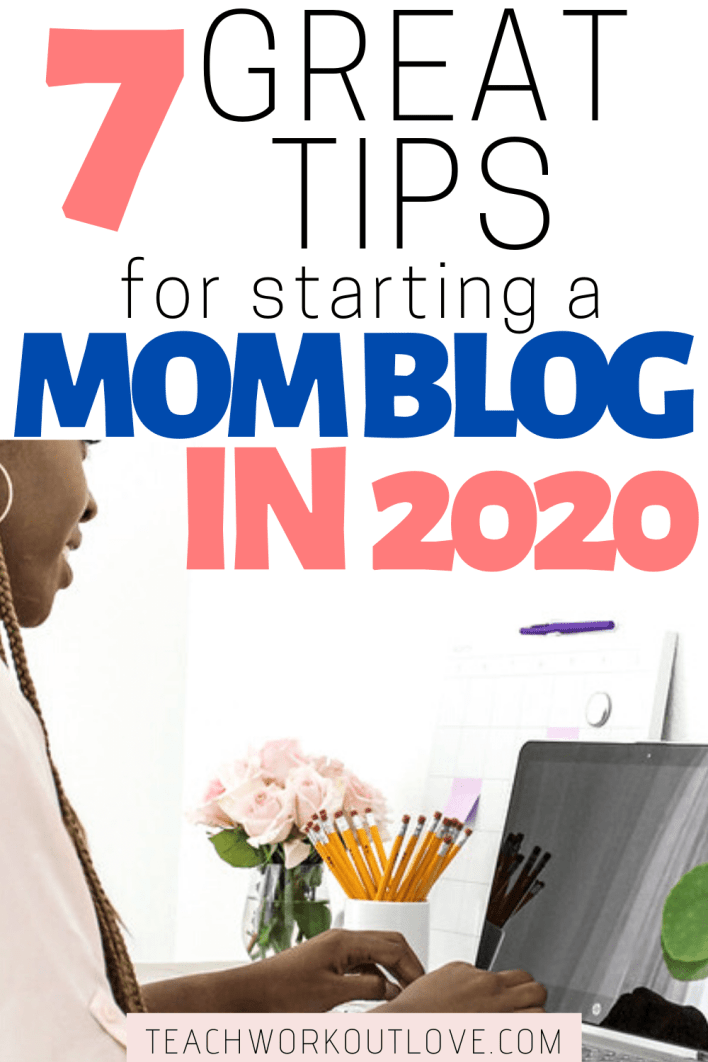 Starting a blog is pretty easy once you get the basics down. Being a new blogger, what are the basics? Here's 7 great tips for starting a mom blog in 2020.