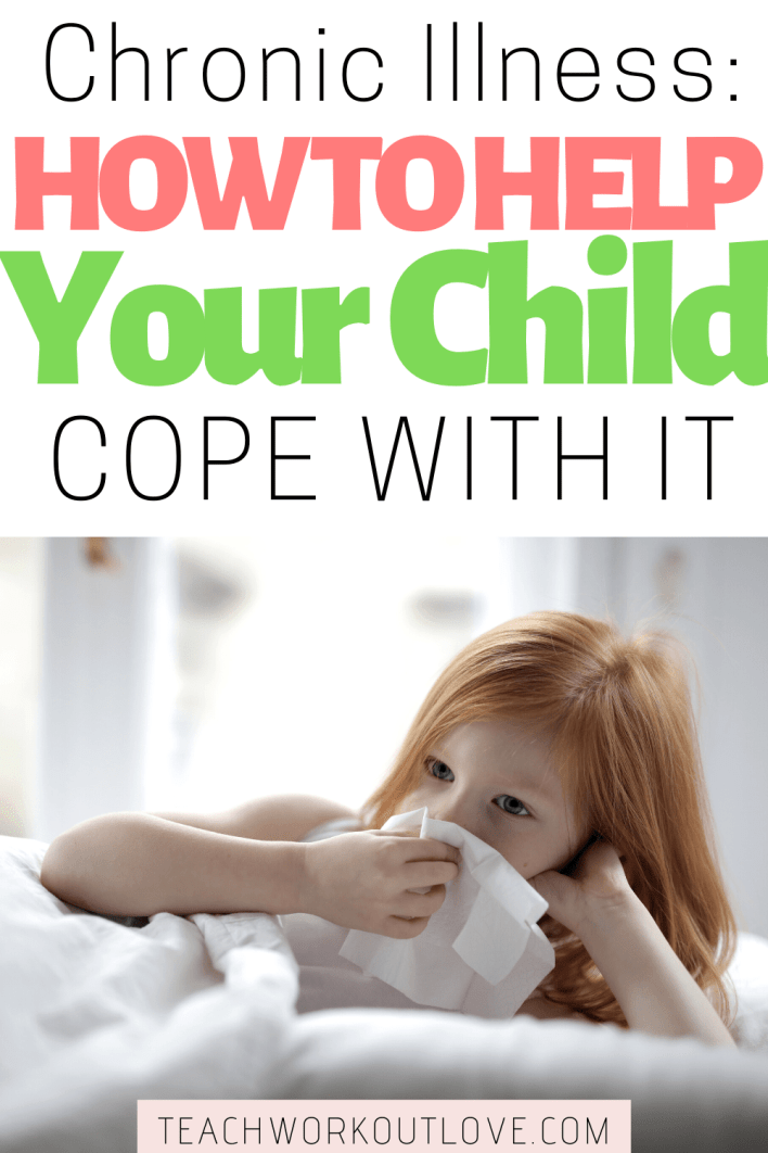 How can we help our chil cope with always being sick? To help their kids cope with a chronic illness, moms can educate, and help kids adjust.